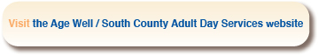 South County Adult Day Services/Age Well